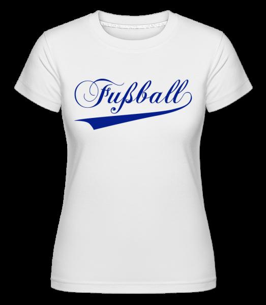 Fussball Schriftzug · Shirtinator Frauen T-Shirt